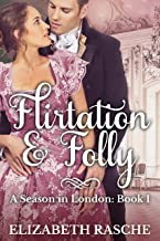 Flirtation & Folly (A Season in London Book 1)