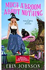 Much A'Broom About Nothing: A Paranormal Cozy Mystery (Magical Renaissance Faire Mysteries Book 1) Kindle Edition