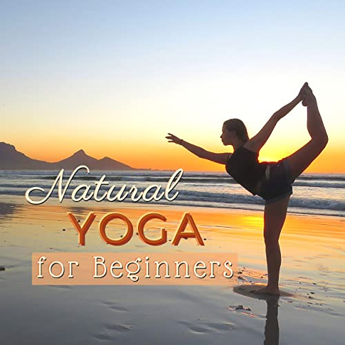 Natural Yoga for Beginners - 30 Gentle Yoga Songs for ...