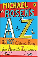 Michael Rosen's A-Z: The best children's poetry from Agard to Zephaniah Kindle Edition