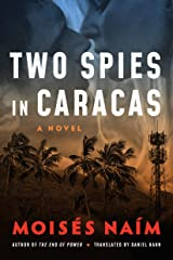 Two Spies in Caracas: A Novel Kindle Edition