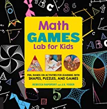 Math Lab for Kids: Fun Projects for Learning About Shapes and Numbers: 10