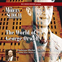 The Modern Scholar: World of George Orwell