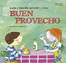 Lucia y Valentín aprenden a decir buen provecho (Buenas Maneras) (Spanish Edition)