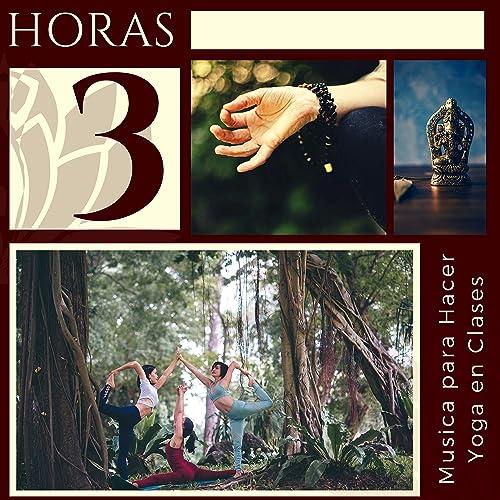 3 HORAS Musica para Hacer Yoga en Clases de Yoga Club en ...