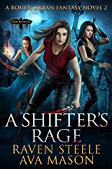 A Shifter's Rage: A Gritty Urban Fantasy Novel (Rouen Chronicles Book 2) Kindle Edition