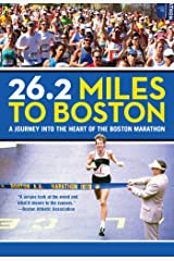 26.2 Miles to Boston: A Journey into the Heart of the Boston Marathon (English Edition) Format Kindle