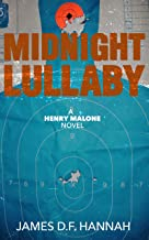 Midnight Lullaby (A Henry Malone Novel Book 1)