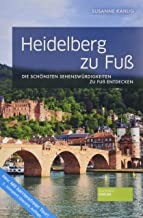 Heidelberg zu Fuß. Reiseführer. 3. Auflage. Inkl. 9 Touren