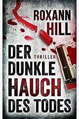 Der dunkle Hauch des Todes: Thriller (Steinbach und Wagner 11) Kindle Ausgabe