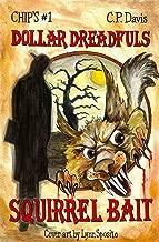 Squirrel Bait (Chip's Dollar Dreadfuls Book 1)