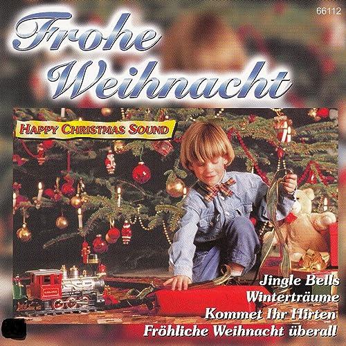 Frohe Weihnacht Happy Christmas von Deutsche Wehnachtslieder