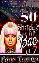 50 Shades Of Bae Pt. 7
