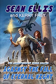 Against the Fall of Eternal Night: A Dodge Dalton Adventure (Dodge Dalton Adventures Book 4)