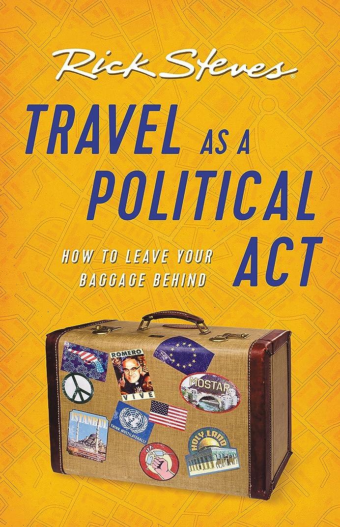 精度病なキャンパスTravel as a Political Act (Rick Steves) (English Edition)
