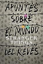 Apuntes sobre el mundo del revés. Una guía no oficial de Stranger Things (Spanish Edition)
