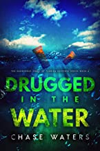 Drugged In The Water (The Dangerous Coast Of Florida Suspense Series Book 4)