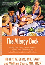 The Allergy Book: Solving Your Family's Nasal Allergies, Asthma, Food Sensitivities, and Related Health and Behavioral Pro...