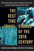 Best Time Travel Stories of the 20th Century: Stories by Arthur C. Clarke, Jack Finney, Joe Haldeman, Ursula K. Le Guin, L...