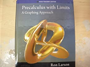 Precalculus With Limits A Graphing Approach 6th Edition Texas Teacher's Edition
