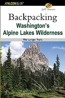 Backpacking Washington's Alpine Lakes Wilderness: The Longer Trails (Regional Hiking Series)