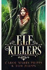 Elf Killers Kindle Edition
