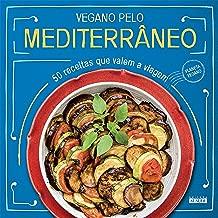 Vegano pelo Mediterrâneo: 50 receitas que valem a viagem (Portuguese Edition)
