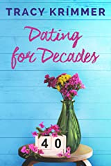 Dating For Decades Kindle Edition