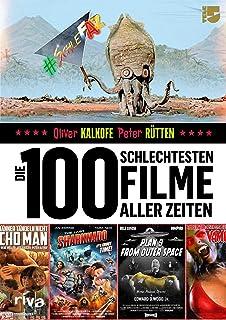Die 100 schlechtesten Filme aller Zeiten: Das große SchleFa