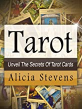 Tarot: Tarot For Beginners: A Guide to Unveiling The Secrets of Tarot Cards (Tarot, Tarot Cards For Beginners, Tarot Reads) (English Edition)