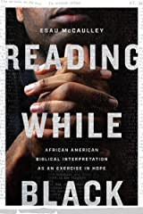 Reading While Black: African American Biblical Interpretation as an Exercise in Hope Kindle Edition