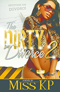 The Dirty Divorce Part 2 (The Dirty Divorce Series)