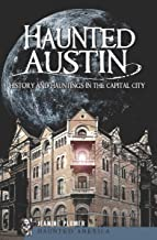 Haunted Austin: History and Hauntings in the Capital City (Haunted America)