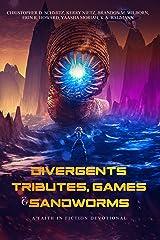 Faith in Fiction Devotional: Divergents, Tributes, Games, & Sandworms Kindle Edition