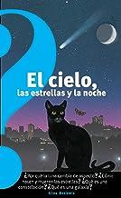 El cielo, las estrellas y la noche (The Sky, the Stars, and the Night) / The Sky, the Stars, and the Night (Altea Benjamín) (Spanish Edition)