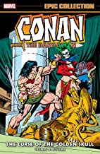 Conan The Barbarian Epic Collection: The Original Marvel Years - The Curse Of The Golden Skull (Conan The Barbarian (1970-...