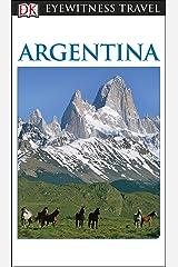 DK Eyewitness Argentina (Travel Guide) (English Edition) eBook Kindle
