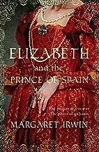 Elizabeth and the Prince of Spain (Elizabeth I Trilogy Book 3)