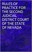 Rules Of Practice For The Second Judicial District Court Of The State Of Nevada (Nevada Rules of Court)