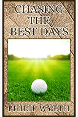 Chasing the Best Days Kindle Edition