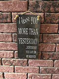 I Love You More Than Yesterday Sign