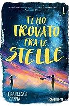 Ti ho trovato fra le stelle (Italian Edition)