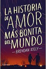 La historia de amor más bonita del mundo (Planeta Internacional) (Spanish Edition) Kindle Edition