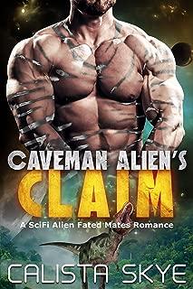 Caveman Alien's Claim: A SciFi Alien Fated Mates Romance (Caveman Aliens Book 7)