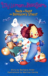Lily Lemon Blossom Trick or Treat on Blossom`s Street: (Happy Halloween- For Beginning Readers (Kids Book, Picture Books, ...