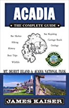 Acadia: The Complete Guide: Acadia National Park (Color Travel Guide)