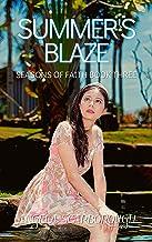 Summer's Blaze: A Contemporary Christian Romance (Seasons of Faith Book 3)