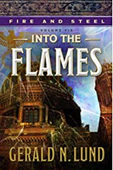 Fire and Steel, Volume 6: Into the Flames Kindle Edition