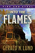 Fire and Steel, Volume 6: Into the Flames