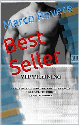 Best Seller: COME OTTENERE UN FISICO DA URLO NEL PIU BREVE TEMPO POSSIBILE
